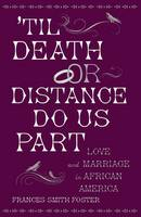 Til Death or Distance Do Us Part: ...