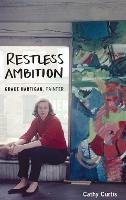 Restless Ambition: Grace Hartigan,...
