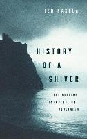 History of a Shiver: The Sublime...