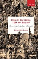 Delhi in Transition, 1821 and Beyond:...