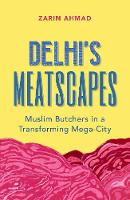 Delhi's Meatscapes: Muslim Butchers ...