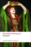 The Tragedy of Macbeth: The Oxford...