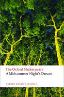 A Midsummer Night's Dream: The Oxford...