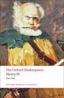 Henry IV: The Oxford Shakespeare: Part I