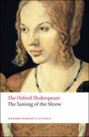 The Oxford Shakespeare: The Taming of...
