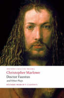 Doctor Faustus and Other Plays:...