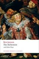 The Alchemist and Other Plays:...