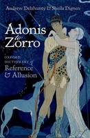 Adonis to Zorro: Oxford Dictionary of...