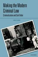Making the Modern Criminal Law:...