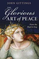 The Glorious Art of Peace: From the...