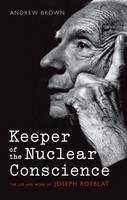Keeper of the Nuclear Conscience: The...
