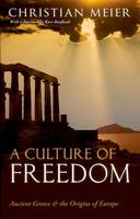 A Culture of Freedom: Ancient Greece...