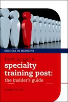 How to Get a Specialty Training Post:...