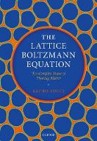 The Lattice Boltzmann Equation: For...