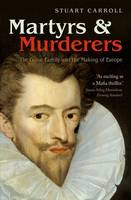 Martyrs and Murderers: The Guise...