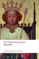The Oxford Shakespeare: Richard II