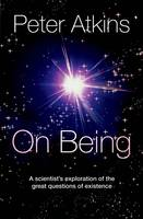 On Being: A Scientist's Exploration ...
