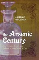 The Arsenic Century: How Victorian...