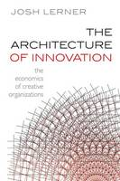 The Architecture of Innovation: The...