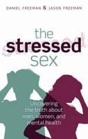 The Stressed Sex: Uncovering the ...