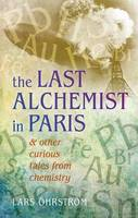 The Last Alchemist in Paris: and ...