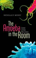 The Amoeba in the Room: Lives of the...