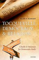 Tocqueville, Democracy, and Religion:...