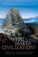 What Makes Civilization?: The Ancient...