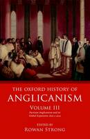 The Oxford History of Anglicanism:...