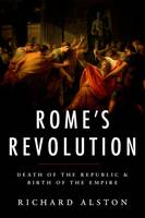 Rome's Revolution: Death of the...