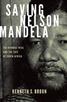 Saving Nelson Mandela: The Rivonia...