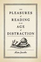 The Pleasures of Reading in an Age of...