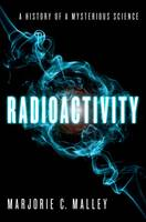 Radioactivity: A History of a...