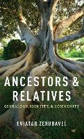 Ancestors and Relatives: Genealogy,...