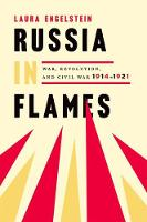 Russia in Flames: War, Revolution,...