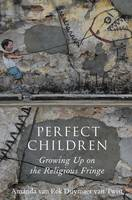 Perfect Children: Growing Up on the...
