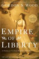 Empire of Liberty: A History of the...
