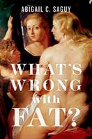 What's Wrong with Fat?: The War on...