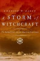 A Storm of Witchcraft: The Salem...