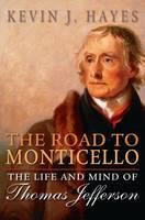 The Road to Monticello: The Life and...