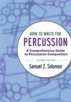 How to Write for Percussion: A...
