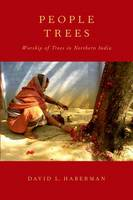 People Trees: Worship of Trees in...