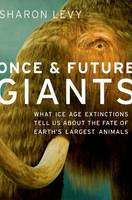 Once and Future Giants: What Ice Age...