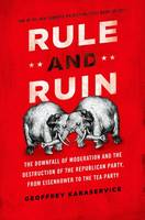Rule and Ruin: The Downfall of...
