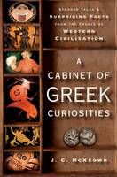 A Cabinet of Greek Curiosities:...