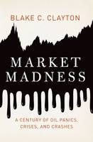 Market Madness: A Century of Oil...