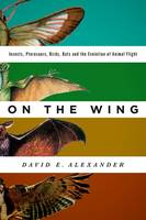 On the Wing: Insects, Pterosaurs,...