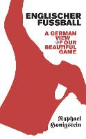 Englischer Fussball: A German View of...