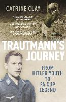 Trautmann's Journey: From Hitler ...