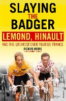Slaying the Badger: LeMond, Hinault...